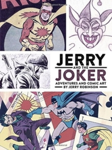 Jerry And The Joker: Adventures And Comic Art, Hardback Book