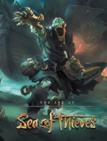 The Art Of Sea Of Thieves, Hardback Book