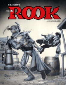 W.b. Dubay's The Rook Archives Volume 3, Hardback Book