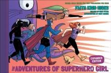 Adventures Of Superhero Girl, The (expanded Edition), Hardback Book