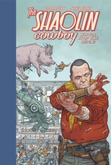 Shaolin Cowboy: Who'll Stop The Reign?, Hardback Book