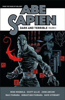 Abe Sapien: Dark And Terrible Volume 2, Hardback Book
