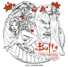 Buffy The Vampire Slayer: Big Bads & Monsters Adult Coloring Book, Paperback / softback Book