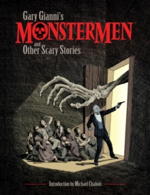 Gary Gianni's Monstermen And Other Scary Stories, Paperback / softback Book