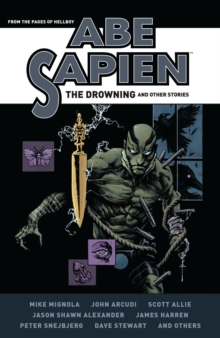 Abe Sapien : The Drowning and Other Stories, Hardback Book