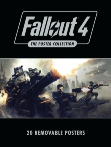 Fallout 4: The Poster Collection : Based on the game Fallout 4 by Bethesda Softworks, Paperback Book