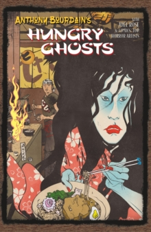 Anthony Bourdain's Hungry Ghosts, Hardback Book