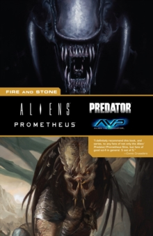 Aliens Predator Prometheus Avp: Fire And Stone, Paperback / softback Book