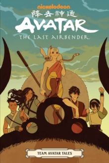 Avatar: The Last Airbender - Team Avatar Tales, Paperback / softback Book