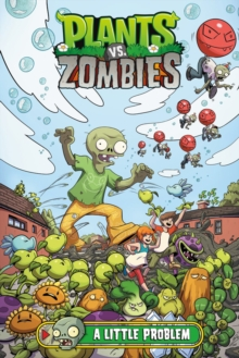 Plants Vs. Zombies Volume 14: A Little Problem, Hardback Book
