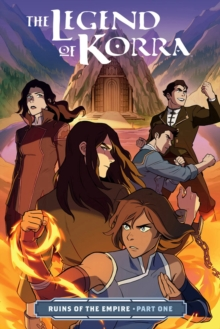 Legend Of Korra, The: Ruins Of The Empire Part One, Paperback / softback Book