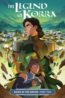 Legend Of Korra, The: Ruins Of The Empire Part Two, Paperback / softback Book