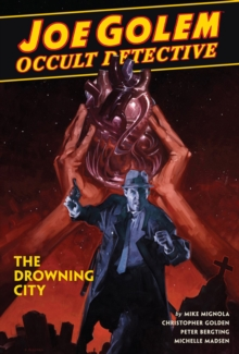 Joe Golem: Occult Detective Vol. 3 - The Drowning City, Hardback Book