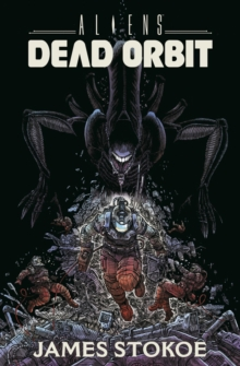 Aliens: Dead Orbit Oversized, Hardback Book