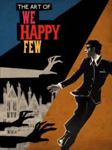 The Art Of We Happy Few, Hardback Book