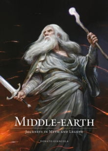 Middle-Earth: Journeys in Myth and Legend, Hardback Book