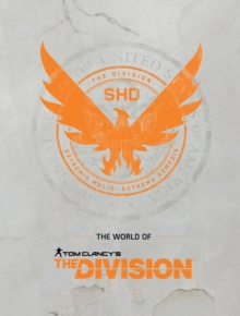 The World Of Tom Clancy's The Division, Hardback Book