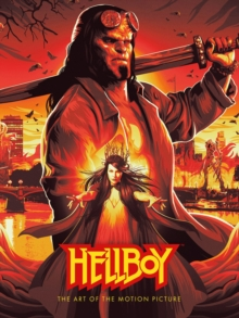 Hellboy: The Art Of The Motion Picture (2019), Hardback Book