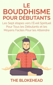 Le Bouddhisme Pour Debutants, EPUB eBook