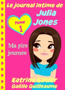 Le journal intime de Julia Jones - Ma pire journee !, EPUB eBook