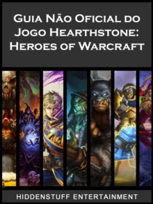 Guia Nao Oficial do Jogo Hearthstone: Heroes of Warcraft, EPUB eBook