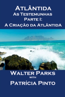 Atlantida As Testemunhas - Parte I: A Criacao da Atlantida, EPUB eBook