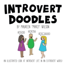 Introvert Doodles : An Illustrated Look at Introvert Life in an Extrovert World, Hardback Book