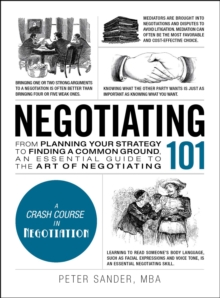 Negotiating 101 : From Planning Your Strategy to Finding a Common Ground, an Essential Guide to the Art of Negotiating, EPUB eBook