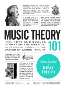 Music Theory 101 : From keys and scales to rhythm and melody, an essential primer on the basics of music theory, Hardback Book
