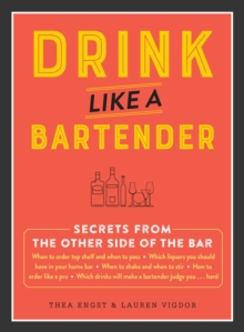Drink Like a Bartender, Hardback Book