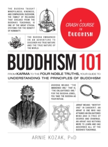 Buddhism 101 : From Karma to the Four Noble Truths, Your Guide to Understanding the Principles of Buddhism, Hardback Book