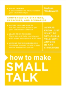 How to Make Small Talk : Conversation Starters, Exercises, and Scenarios, Hardback Book