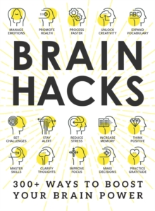 Brain Hacks : 200+ Ways to Boost Your Brain Power, Paperback / softback Book