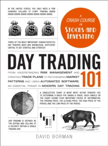 Day Trading 101 : From Understanding Risk Management and Creating Trade Plans to Recognizing Market Patterns and Using Automated Software, an Essential Primer in Modern Day Trading, Hardback Book