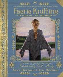 Faerie Knitting : 14 Tales of Love and Magic, Hardback Book