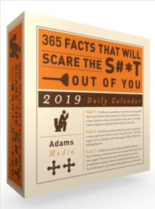 365 Facts That Will Scare the S#*t Out of You 2019 Daily Calendar, Calendar Book