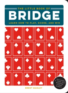 The Little Book of Bridge : Learn How to Play, Score, and Win, Hardback Book