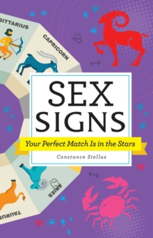 Sex Signs : Your Perfect Match Is in the Stars, Hardback Book