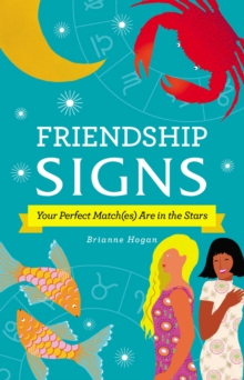 Friendship Signs : Your Perfect Match(es) Are in the Stars, EPUB eBook