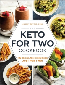 The Keto for Two Cookbook : 100 Delicious, Keto-Friendly Recipes Just for Two!, EPUB eBook