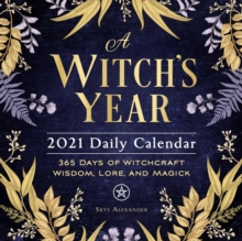 A Witch's Year 2021 Daily Calendar : 365 Days of Witchcraft Wisdom, Lore, and Magick, Calendar Book