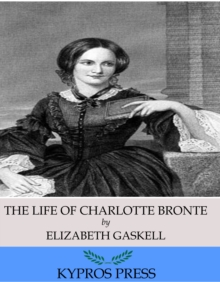 The Life of Charlotte Bronte, EPUB eBook