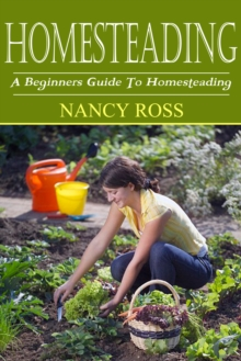 Homesteading : A Beginners Guide To Homesteading, EPUB eBook