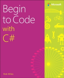 Begin to Code with C#, Paperback / softback Book