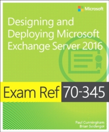 Exam Ref 70-345 Designing and Deploying Microsoft Exchange Server 2016, Paperback / softback Book