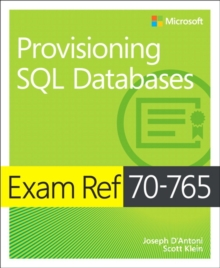 Exam Ref 70-765 Provisioning SQL Databases, Paperback Book