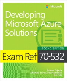 Exam Ref 70-532 Developing Microsoft Azure Solutions, Paperback Book