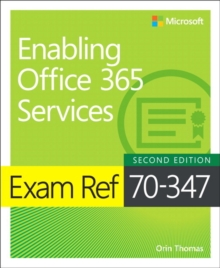 Exam Ref 70-347 Enabling Office 365 Services, Paperback / softback Book