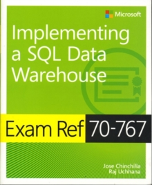 Exam Ref 70-767 Implementing a SQL Data Warehouse, Paperback / softback Book