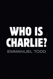 Who Is Charlie? - Xenophobia and the New Middle   Class, Paperback Book